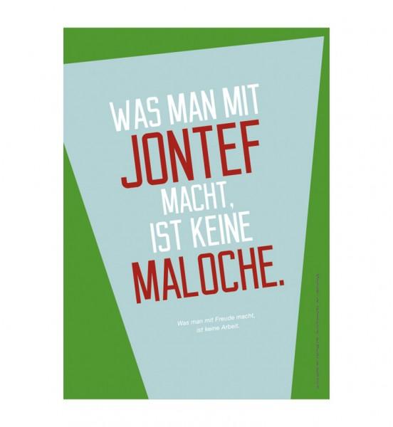 Postkarte - Was man mit Jontef macht, ist keine Maloche.