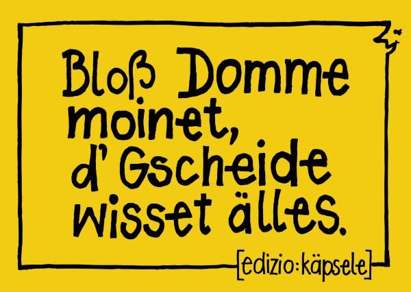 Postkarte - Bloß Domme moinet, d' Gscheide wisset älles.