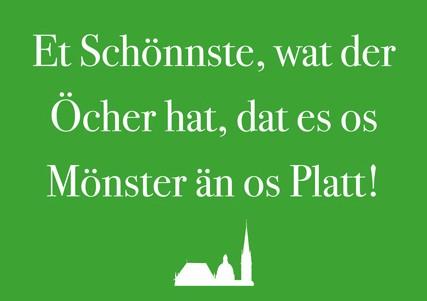 Grußkarte- Et Schönnste, wat der Öcher hat, dat es os Mönster än os Platt!
