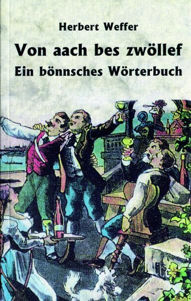 Buch - Von aach bes zwöllef. Ein bönnsches Wörterbuch Bd: 1