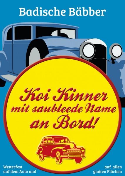 Autoaufkleber - Koi Kinner mit saubleede Name an Bord!