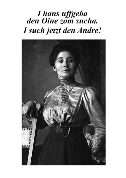 Postkarte - I hans uffgeba den Oine zom sucha. I such jetzt den Andre!