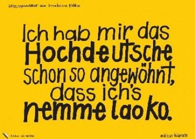 Stickerpostkarte - Ich hab mir das Hochdeutsche schon so angewöhnt, dass ich's nemme lao ko.