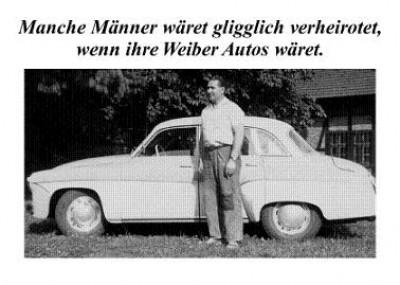 Postkarte - Manche Männer wäret gligglich verheirotet, wenn ihre Weiber Autos wäret.