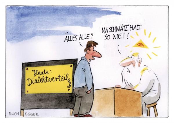 Postkarte - Ed. Sepp Buchegger - Heute Dialektverteilung. Älles alle? No schwätz halt so wie i!
