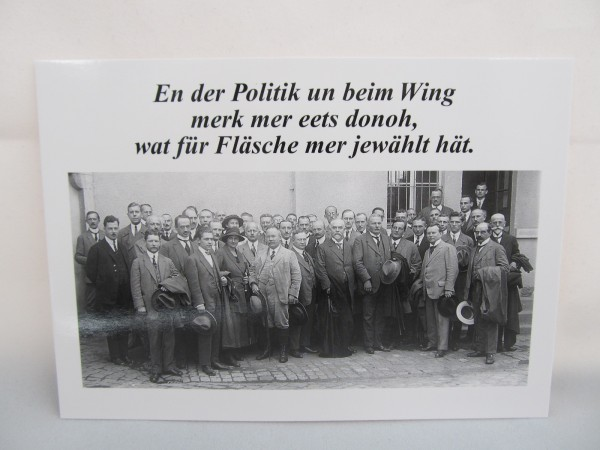 Postkarte - In de Politik un beim Wing, merkt mer ets donoh wat mer für nen Fläsch jewählt hät.