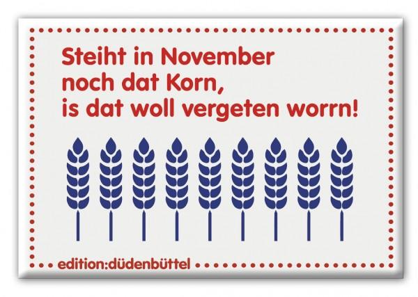 Magnet - Düdenbüttel - Steiht in November noch dat Korn, is dat woll vergeten worrn!