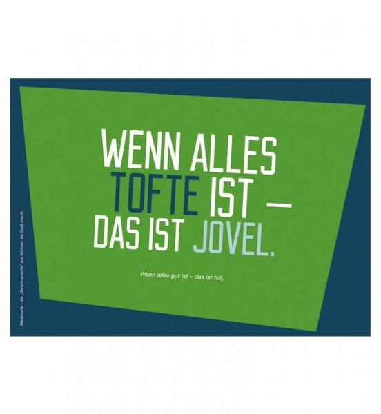 Postkarte - Wenn alles tofte ist - das ist jovel.
