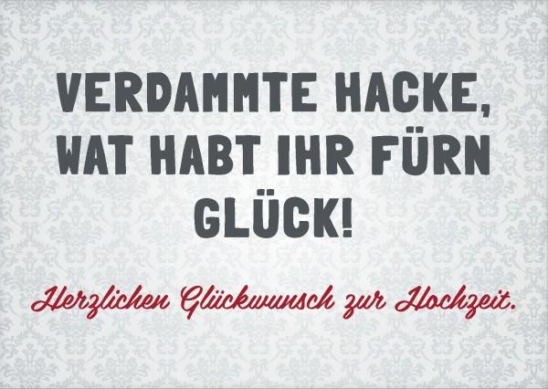 Grußkarte - Verdammte Hacke, wat habt ihr fürn Glück! Herzlichen Glückwunsch zur Hochzeit.