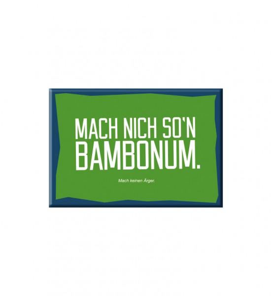 Magnet - Mach nich so'n Bambonum.