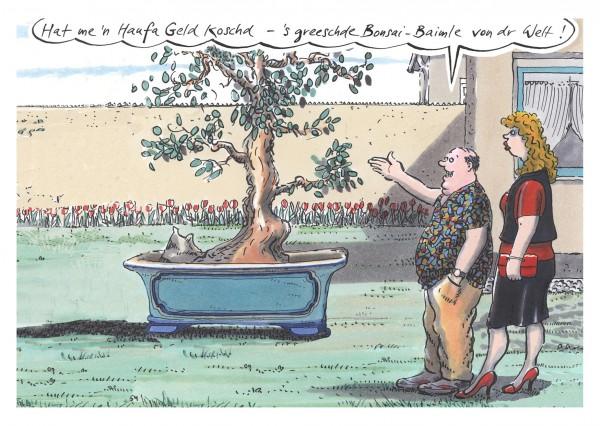 Postkarte - Freimut Woessner - Hat me'n Haufa Geld koschd - 's greeschde Bonsai-Baimle von dr Welt!