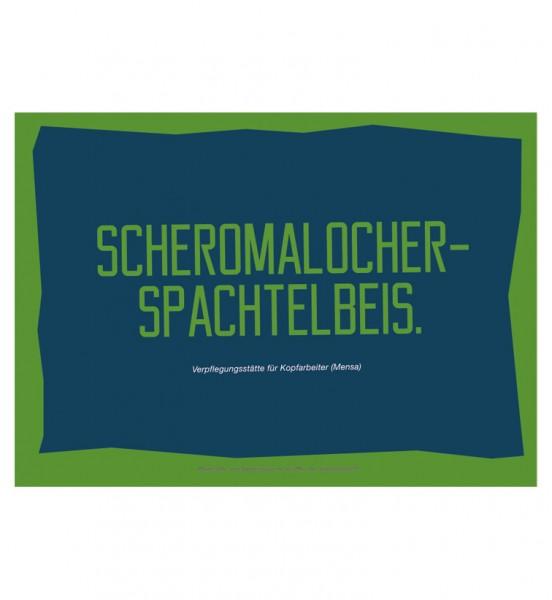 Postkarte - Scheromalocher-Spachtelbeis.