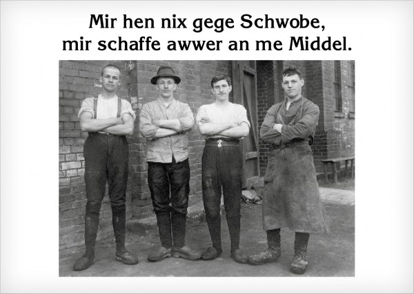 Postkarte - Mir hen nix gege Schwobe, mir schaffe awwer an me Middel.