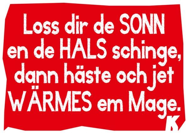 Postkarte - Loss der de Sonn en de Hals schinge, dann häste och jet Wärmes em Mage.