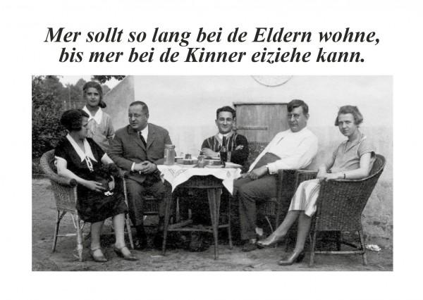 Postkarte - Mer sollt so lang bei de Eldern wohne, bis mer bei de Kinner eiziehe kann.