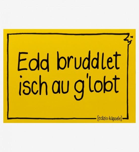 Postkarte - Edd bruddlet isch au g'lobt