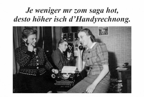 Postkarte - Je weniger mr zom saga hot, desto höher isch d'Handyrechnong.