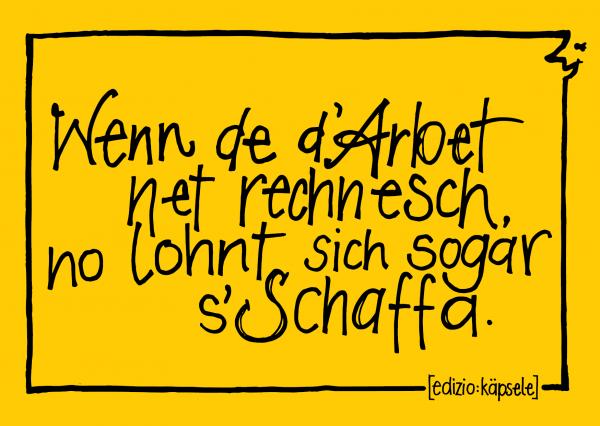 Postkarte - Wenn de d´Arbet net rechnesch, no lohnt sich sogar s´Schaffa.