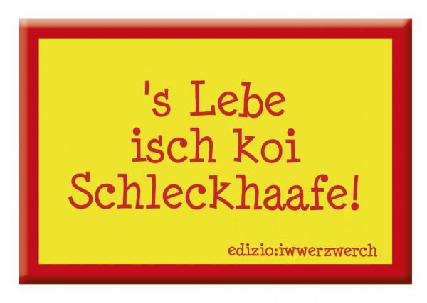 Magnedle - Lebe isch koi Schleckhaafe!