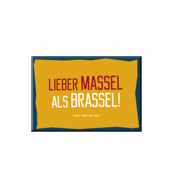 Magnet - Lieber Massel als Brassel!