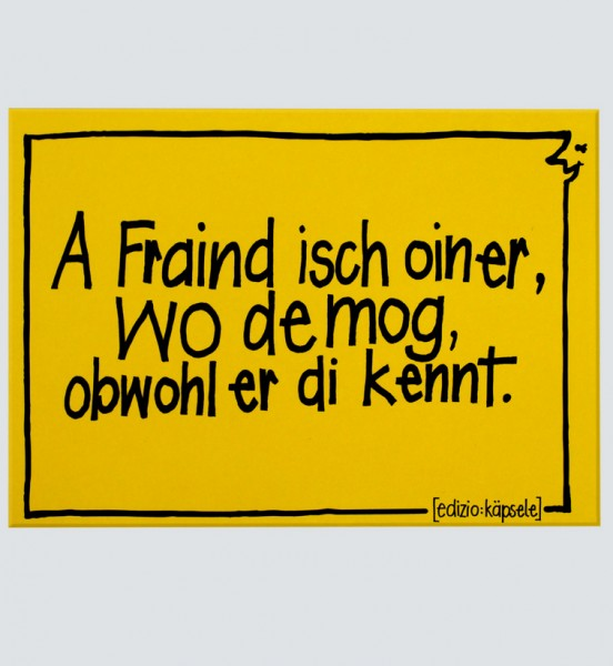 Postkarte - A Fraind isch oiner ...