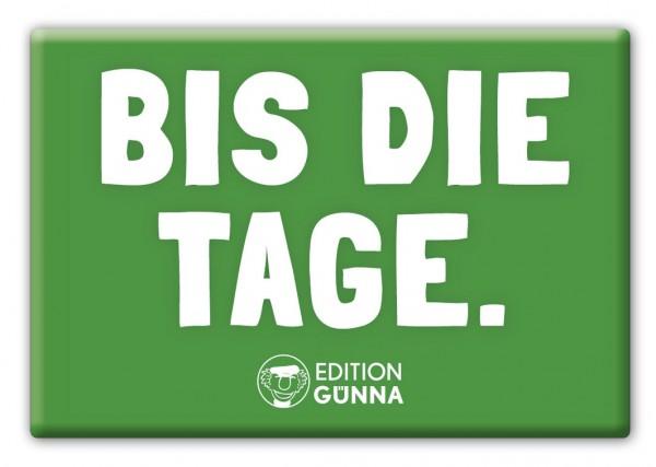 Magnet - BIS DIE TAGE