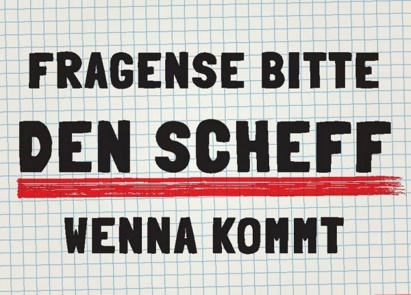 Postkarte - FRAGENSE BITTE DEN SCHEFF WENNA KOMMT
