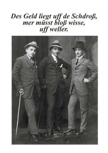 Postkarte - Des Geld liegt uff de Schdroß, mer müsst bloß wisse, uff weller.