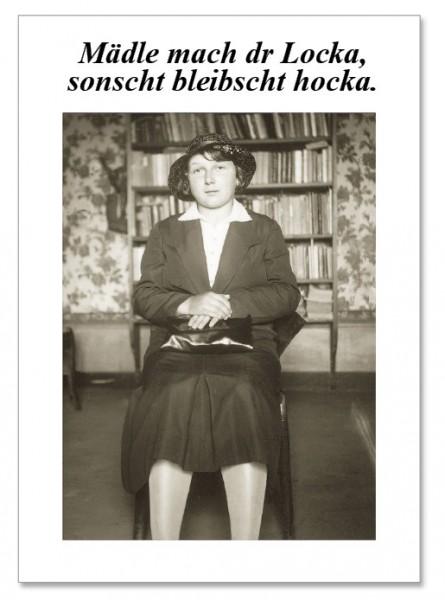 Postkarte - Mädle mach dr Locka, sonscht bleibscht hocka.