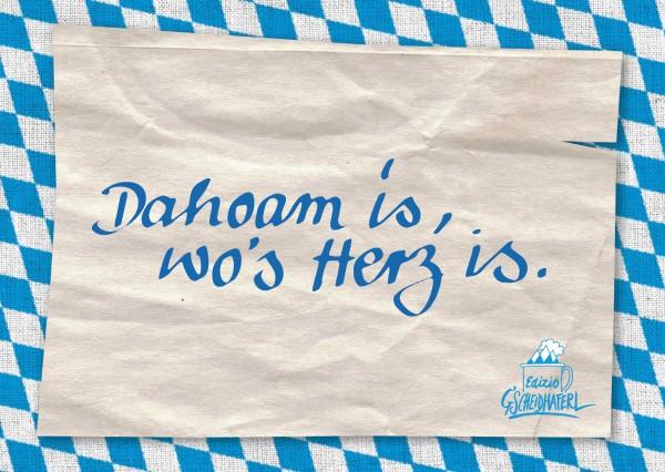 Postkarte - Dahoam is, wo`s Herz is.