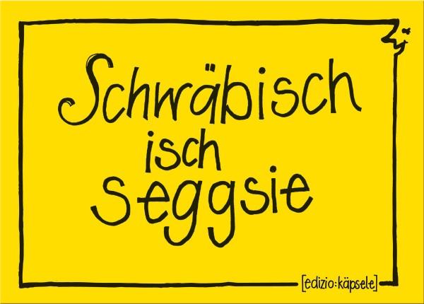 Postkarte - Schwäbisch isch seggsie
