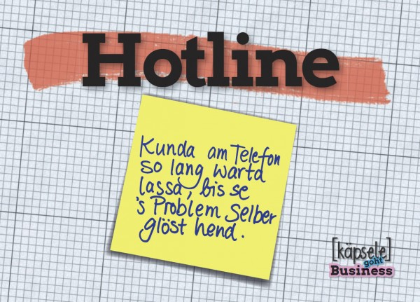Postkarte - Hotline - Kunda am Telefon solang warta lassa, bis se es Problem selber glöst hend.