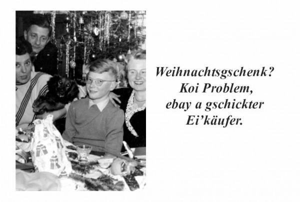Weihnachts-Postkarte - Weihnachtsgschenk? Koi Problem, ebay a gschickter Ei'käufer.