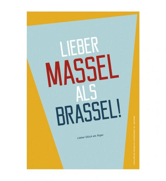 Postkarte - Lieber Massel als Brassel!
