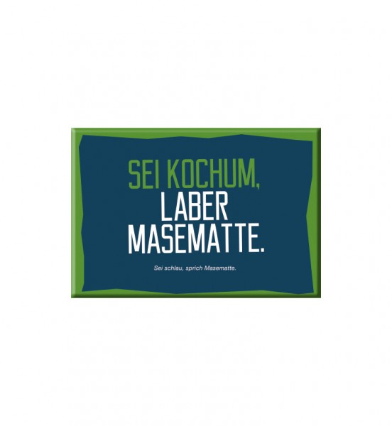 Magnet- Sei Kochum, laber Masematte.
