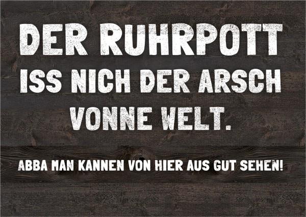 Postkarte - DER RUHRPOTT ISS NICH DER ARSCH DER WELT …