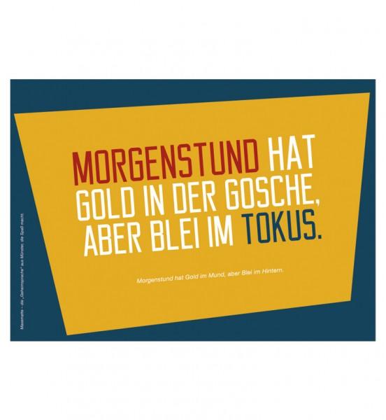 Postkarte - Morgenstund hat Gold ...
