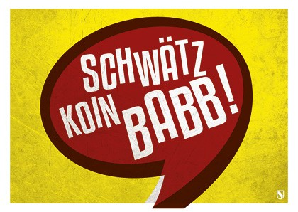 Postkarte - Schwätz koin Babb!