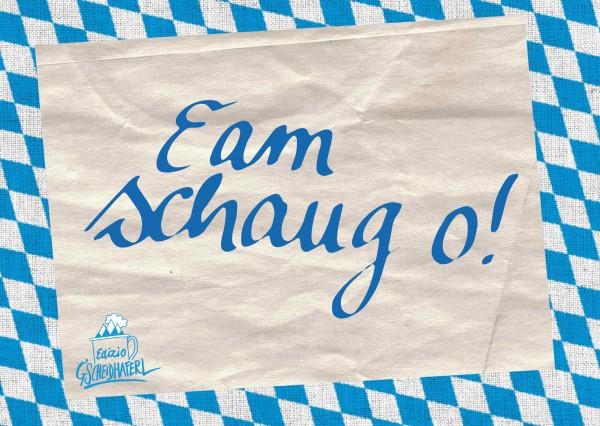 Postkarte - Eam schaug o!