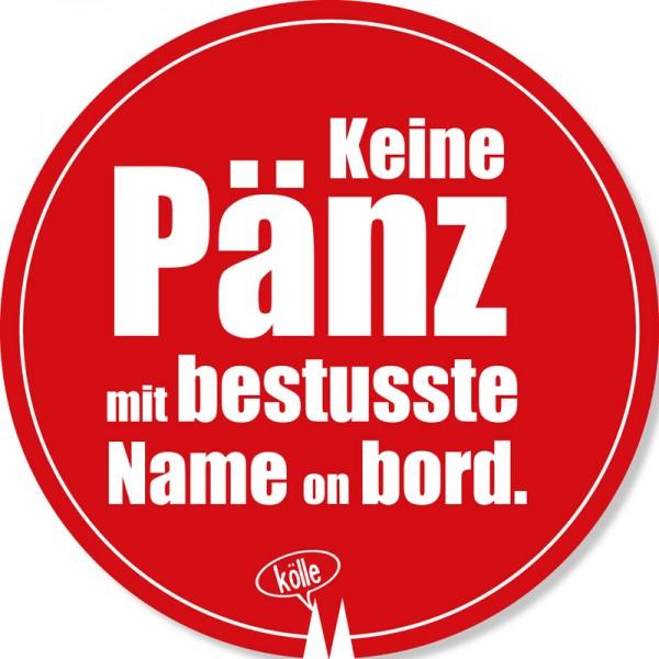 Aufkleber - Keine Pänz mit bestusste Name on bord.