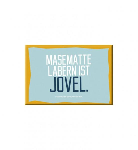 Magnet - Masematte labern is jovel