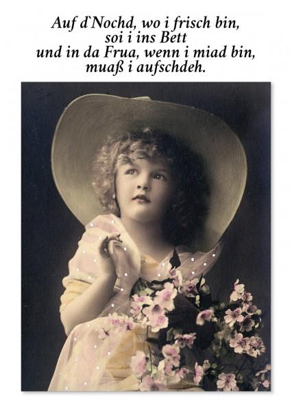 Postkarte - Auf d´Nochd, wo i frisch bin, soi i ins Bett und in da Frua, wenn i miad bin, muaß i auf