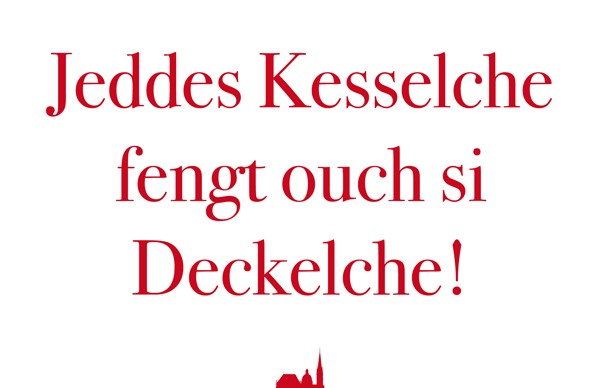 Postkarte- Jeddes Kesselche fengt ouch si Deckelche!