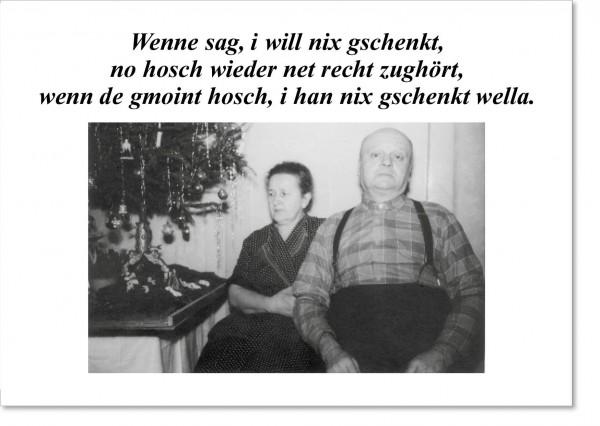 Weihnachts-Postkarte - Wenne sag, i will nix gschenkt, no hosch wieder net recht zughört...
