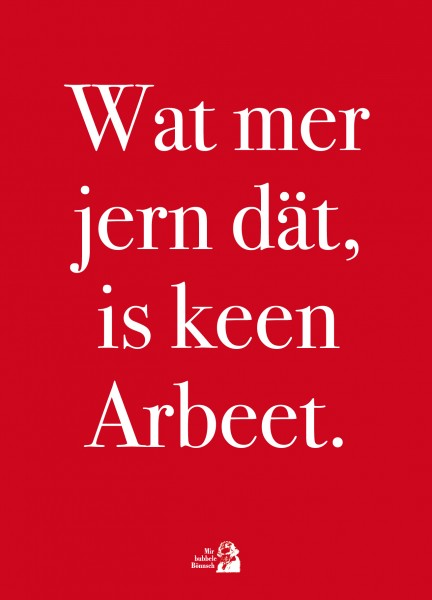 Postkarte - Wat mer jern dät, is keen Arbeet.