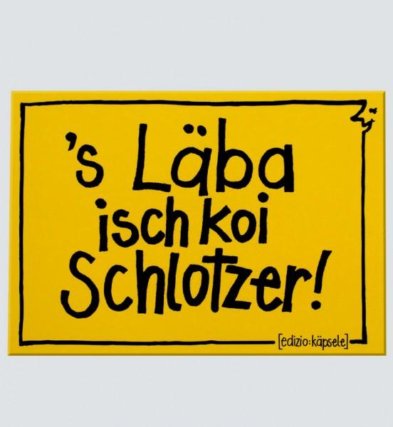 Postkarte - 's Läba isch koi Schlotzer